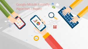 Google Mobile Friendly Algorithm