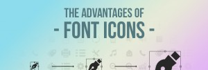 Font Icons: advantages of using font icons in design