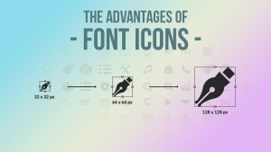 The Advantages Of Using Font Icons