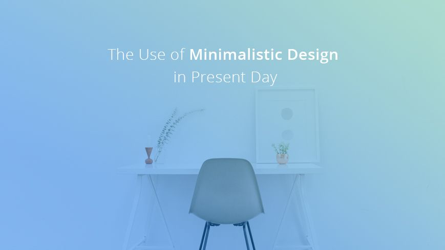 minimalistic design - design more with less!